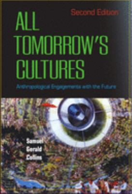 All Tomorrow's Cultures: Anthropological Engagements with the Future 9781845454081