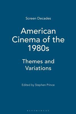 American Cinema of the 1980s: Themes and Variations 9781845207472