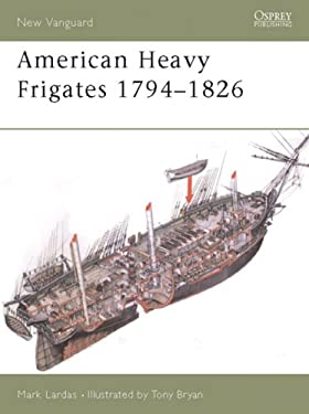 American Heavy Frigates 1794-1826 9781841766300