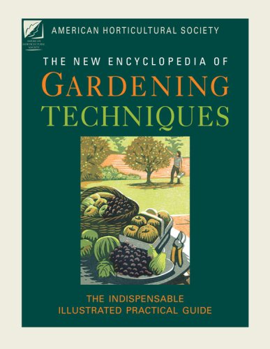 American Horticultural Society New Encyclopedia of Gardening Techniques: The Indispensable Illustrated Practical Guide 9781845334840