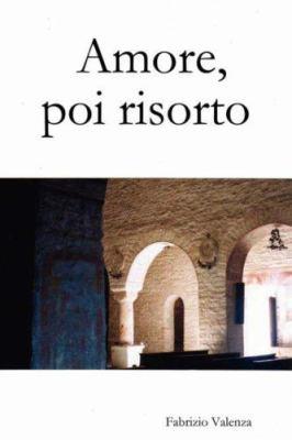Amore, Poi Risorto 9781847532534