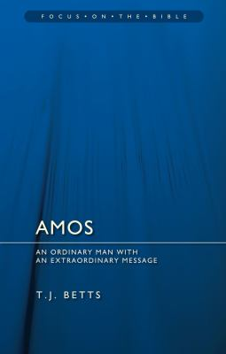 Amos: An Ordinary Man with an Extraordinary Message 9781845507275
