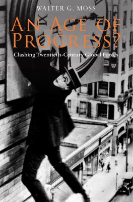 An Age of Progress?: Clashing Twentieth-Century Global Forces 9781843313014