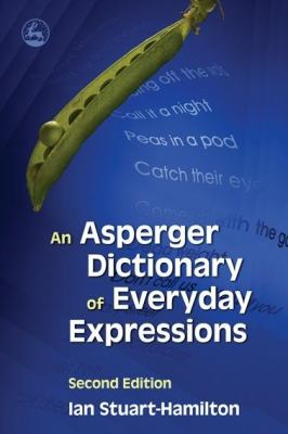 An Asperger Dictionary of Everyday Expressions 9781843105183