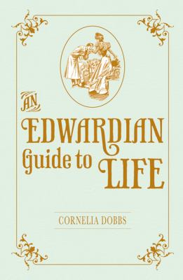 An Edwardian Guide to Life 9781849531931
