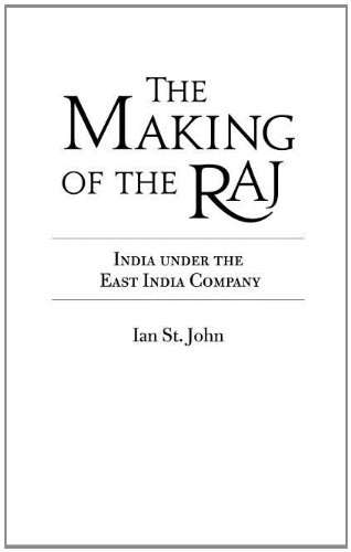 The Making of the Raj: India Under the East India Company