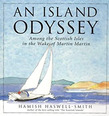 An Island Odyssey: Among the Scottish Isles in the Wake of Martin Martin 9781841950822