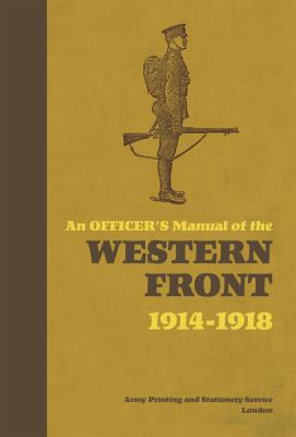 An Officer's Manual of the Western Front 1914-1918 9781844860722