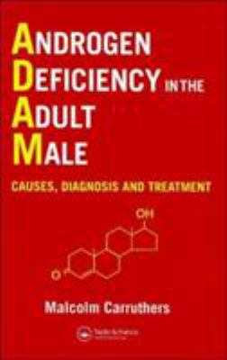 Androgen Deficiency in the Adult Male: Causes, Diagnosis and Treatment 9781842140321
