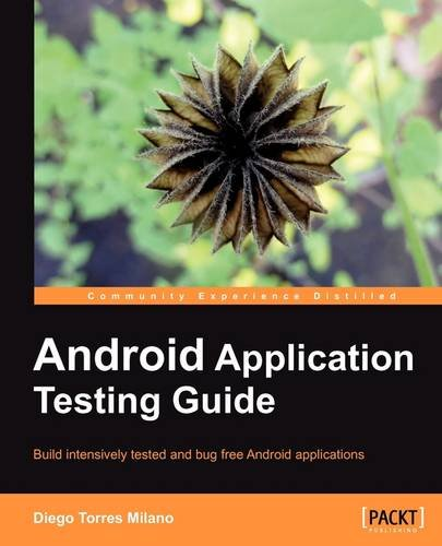 Android Application Testing Guide 9781849513500