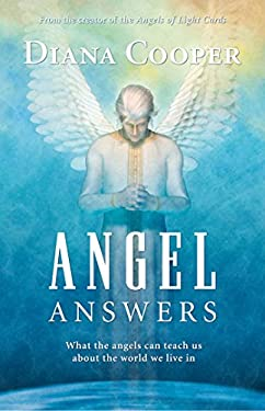 Angel Answers: What Angels Can Teach Us about the World We Live in 9781844091201