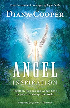 Angel Inspiration: Together, Humans and Angels Have the Power to Change the World 9781844091058