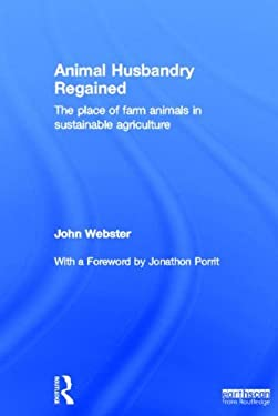 Animal Husbandry Regained: The Place of Farm Animals in Sustainable Agriculture