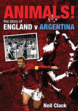 Animals!: The Story of England v Argentina 9781848184084