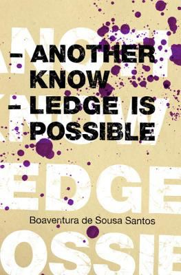 Another Knowledge Is Possible: Beyond Northern Epistemologies 9781844671175