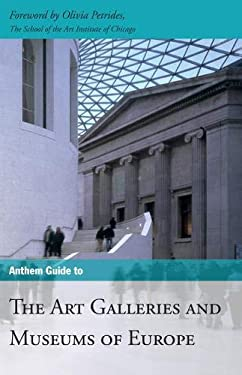 Anthem Guide to the Art Galleries and Museums of Europe 9781843312734