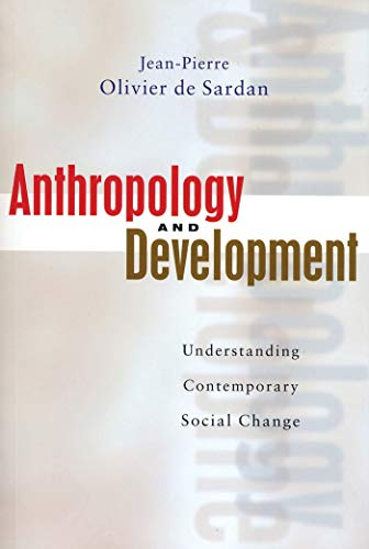 Anthropology and Development: Understanding Comtemporary Social Change 9781842774175
