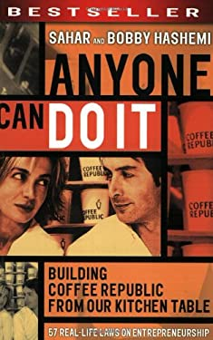 Anyone Can Do It: Building Coffee Republic from Our Kitchen Table - 57 Real-Life Laws on Entrepreneurship 9781841125794