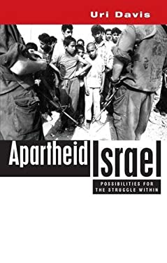 Apartheid Israel: Possibilities for the Struggle Within 9781842773390