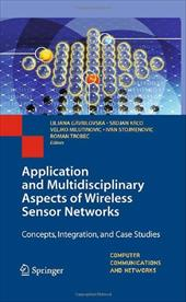 Application and Multidisciplinary Aspects of Wireless Sensor Networks: Concepts, Integration, and Case Studies