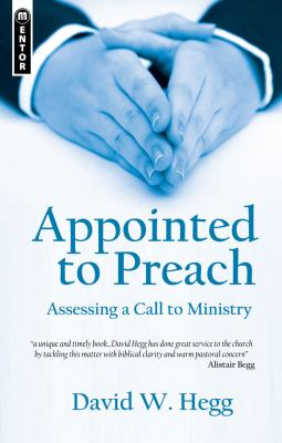 Appointed to Preach: Assessing a Call to Ministry 9781845506193