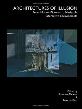 Architectures of Illusion: From Motion Picutres to Navigable Interactuve Environments 9781841500454