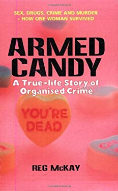 Armed Candy: A True-Life Story of Organised Crime 9781840185713