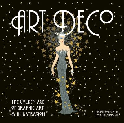 Art Deco: The Golden Age of Graphic Art and Illustration 9781847862792