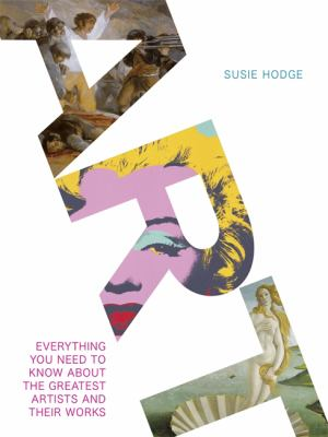 Art: Everything You Need to Know About the Greatest Artists and Their Works 9781848662209
