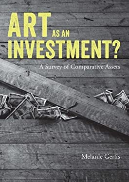 Art as an Investment?: A Survey of Comparative Assets 9781848221345