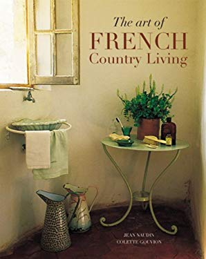 Art of French Country Living 9781844301454