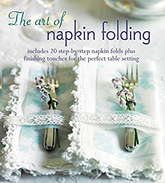 Art of Napkin Folding 9781849752718