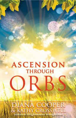 Ascension Through Orbs 9781844091508