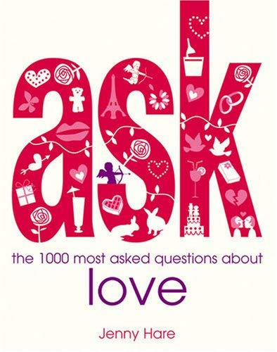 Ask: The 1000 Most Asked Questions about Love 9781846012938