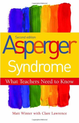Asperger Syndrome: What Teachers Need to Know 9781849052030