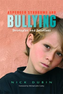 Asperger Syndrome and Bullying: Strategies and Solutions 9781843108467