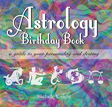 Astrology Birthday Book: A Guide to Your Personality and Destiny 9781846012945