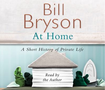 At Home: A Short History of Private Life 9781846572319