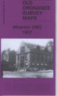Atherton (NE) 1907: Lancashire Sheet 94.12 9781847843050