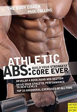 Athletic Abs: Build Your Strongest Core Ever with Australia's Body Coach 9781841262956