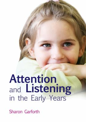 Attention and Listening in the Early Years 9781849050241