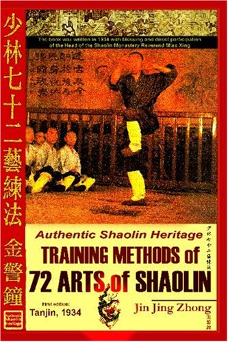 Authentic Shaolin Heritage: Training Methods of 72 Arts of Shaolin 9781847284068