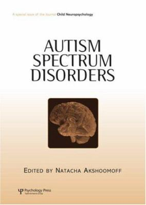 Autism Spectrum Disorders: A Special Issue of Child Neuropsychology 9781841698182