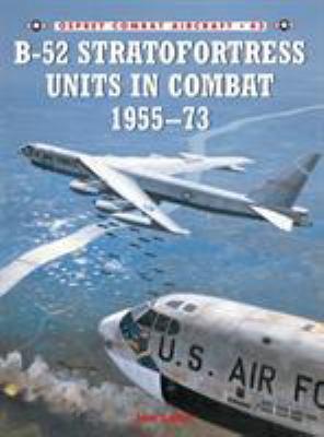 B-52 Stratofortress Units in Combat 1955-1973 9781841766072