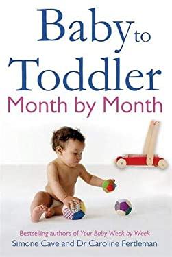 Baby to Toddler Month by Month 9781848502093