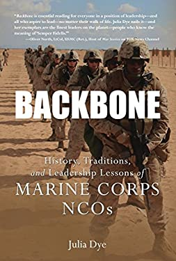 Backbone: History, Traditions, and Leadership Lessons of Marine Corps NCOs 9781849085489