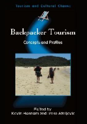 Backpacker Tourism: Concepts and Profiles 9781845410780