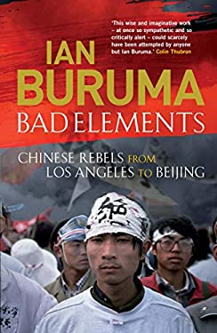 Bad Elements: Chinese Rebels from LA to Beijing 9781843549635