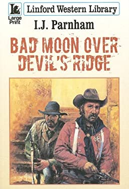 Bad Moon Over Devil's Ridge 9781847820921