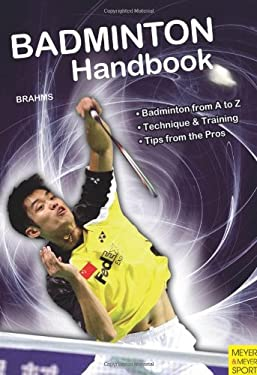 Badminton Handbook: Training, Tactics, Competition 9781841262987